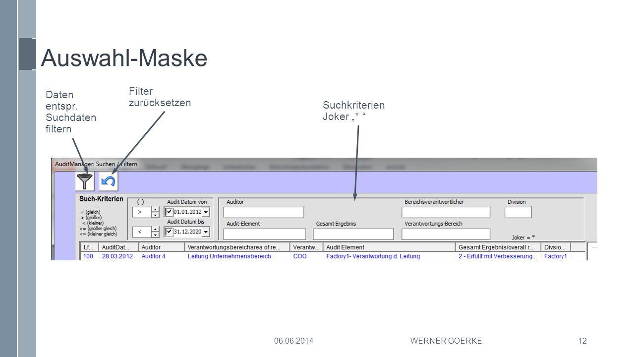 """Auswahl-Maske WERNER GOERKE12 Daten entspr. Suchdaten filtern Filter zurücksetzen Suchkriterien Joker """"* """" 06.06.2014"""