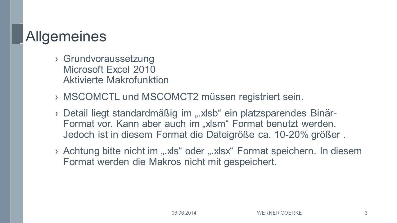 Allgemeines ›Grundvoraussetzung Microsoft Excel 2010 Aktivierte Makrofunktion ›MSCOMCTL und MSCOMCT2 müssen registriert sein. ›Detail liegt standardmä