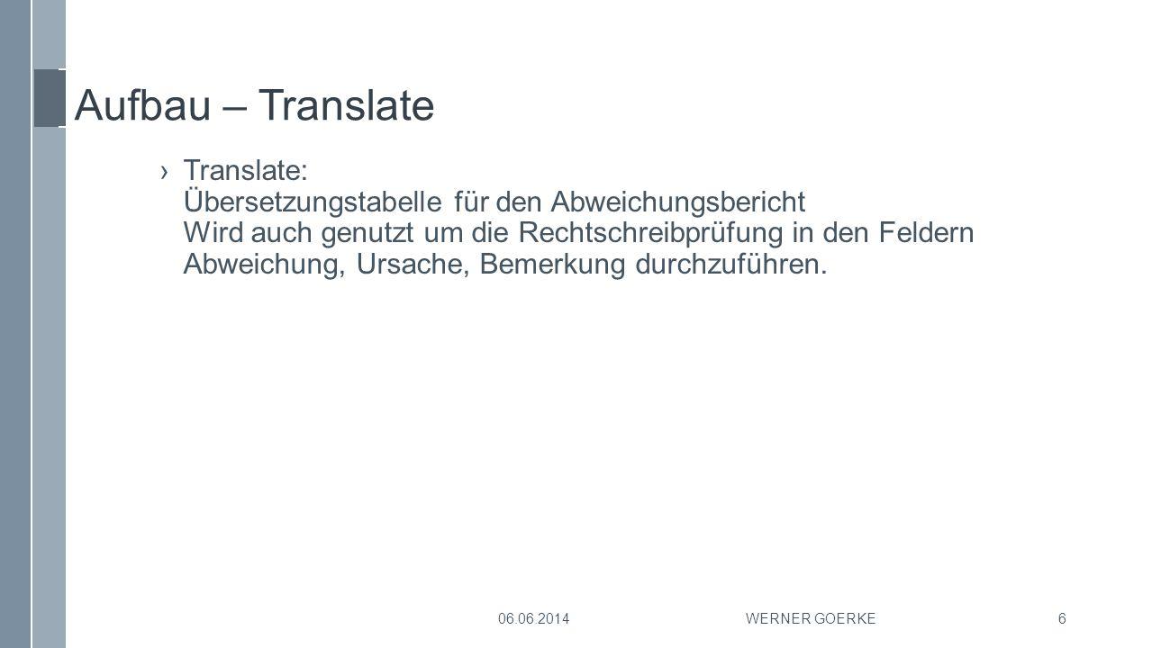 Aufbau – Translate ›Translate: Übersetzungstabelle für den Abweichungsbericht Wird auch genutzt um die Rechtschreibprüfung in den Feldern Abweichung,