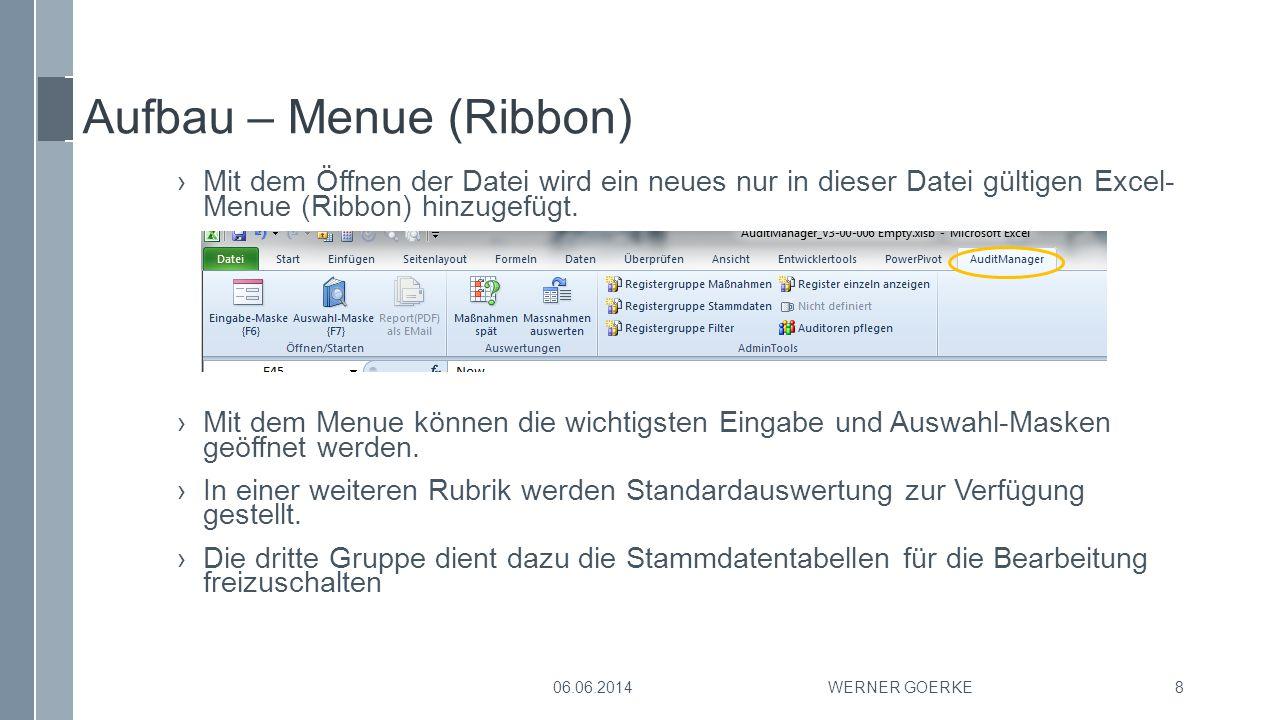 Aufbau – Menue (Ribbon) ›Mit dem Öffnen der Datei wird ein neues nur in dieser Datei gültigen Excel- Menue (Ribbon) hinzugefügt. ›Mit dem Menue können