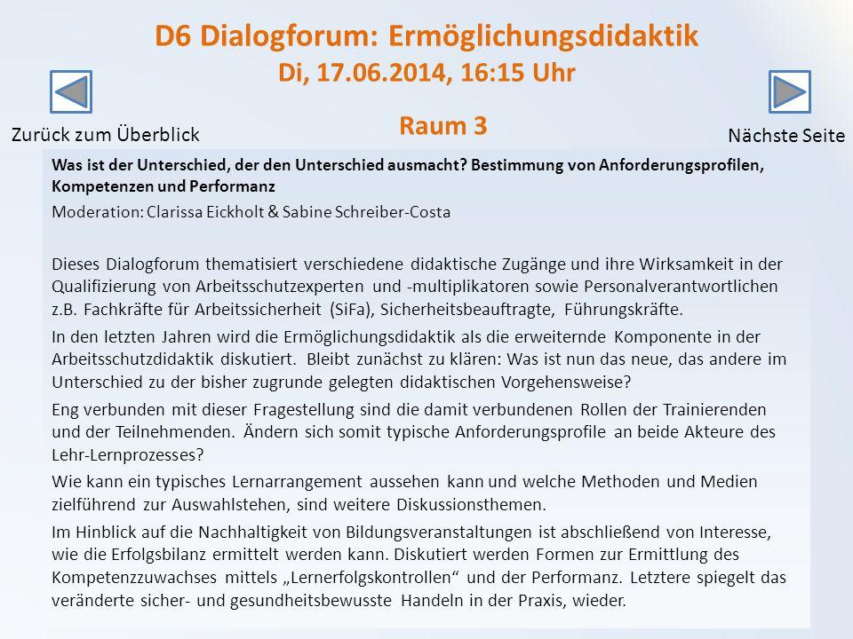 D6 Dialogforum: Ermöglichungsdidaktik Di, 17.06.2014, 16:15 Uhr Was ist der Unterschied, der den Unterschied ausmacht.