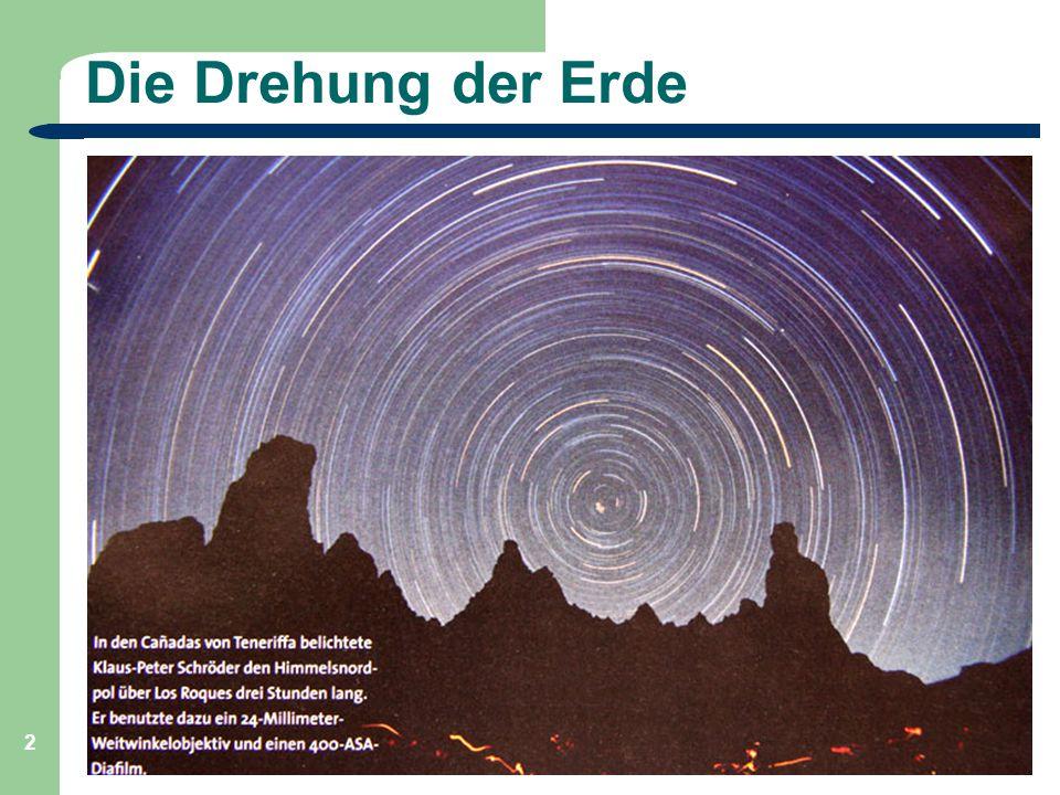 Astronomie, Kl. 9, Sj 09/10 GZG FN W.Seyboldt 2 Die Drehung der Erde