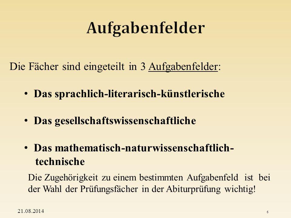 Deutsch Fremdsprachen *) Bildende Kunst Musik 21.08.2014 7 *) Die Fremdsprachen im Pflichtbereich sind die erste, die zweite oder die dritte Fremdsprache der Schülerin/des Schülers