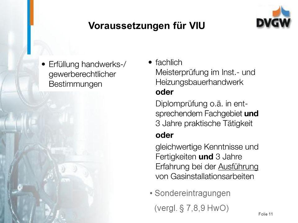 Folie 11 Sondereintragungen (vergl. § 7,8,9 HwO) Voraussetzungen für VIU