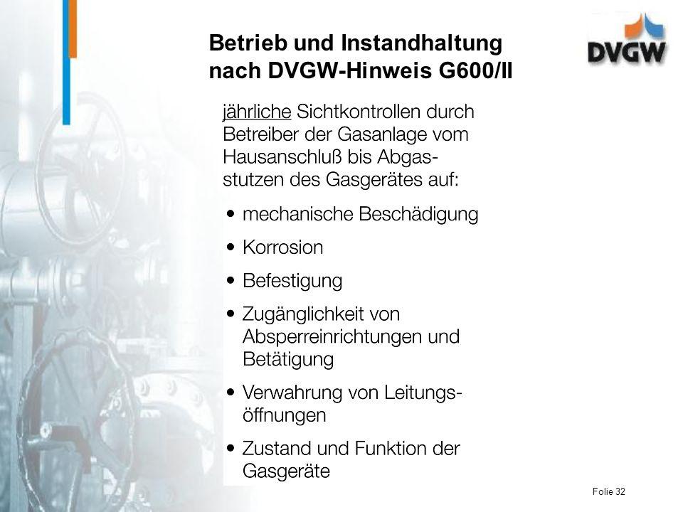 Folie 32 Betrieb und Instandhaltung nach DVGW-Hinweis G600/II