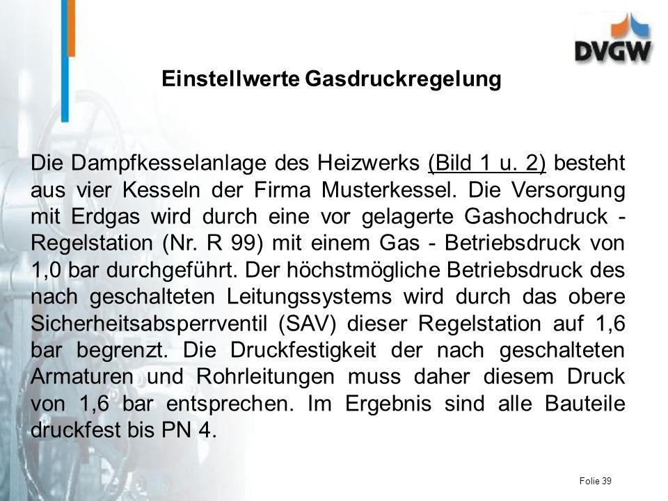 Folie 39 Die Dampfkesselanlage des Heizwerks (Bild 1 u.