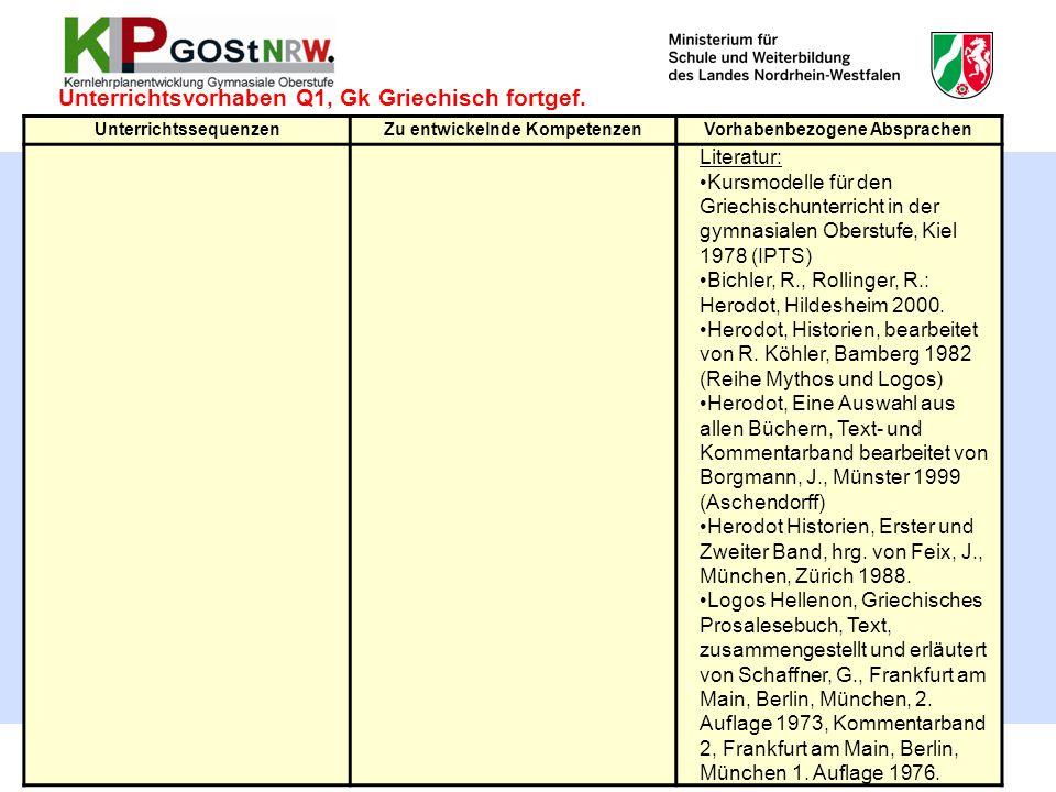 48 Unterrichtsvorhaben Q1, Gk Griechisch fortgef. UnterrichtssequenzenZu entwickelnde KompetenzenVorhabenbezogene Absprachen Literatur: Kursmodelle fü