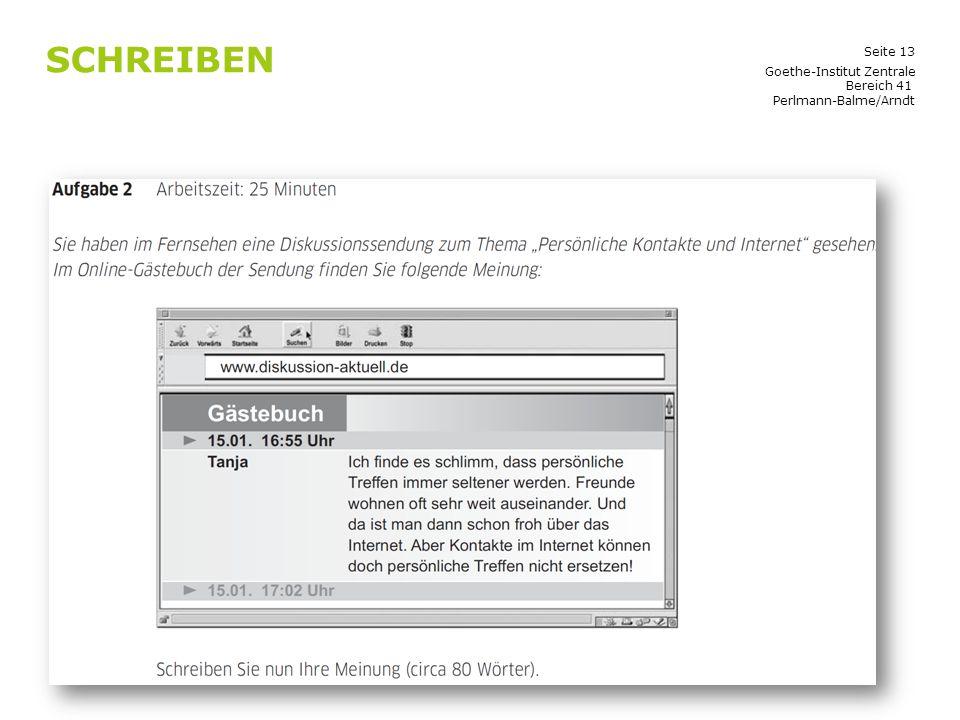 Seite 13 SCHREIBEN Goethe-Institut Zentrale Bereich 41 Perlmann-Balme/Arndt