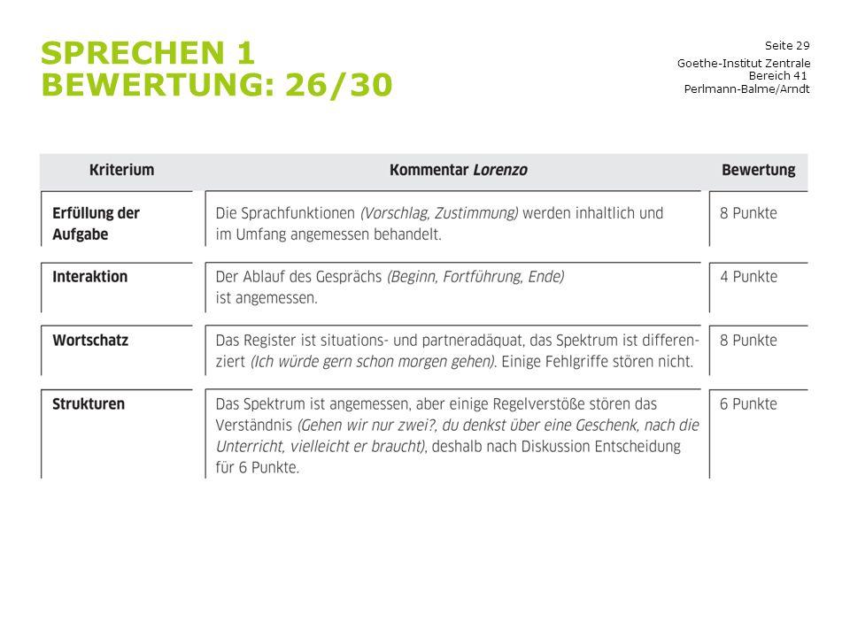 Seite 29 SPRECHEN 1 BEWERTUNG: 26/30 Goethe-Institut Zentrale Bereich 41 Perlmann-Balme/Arndt