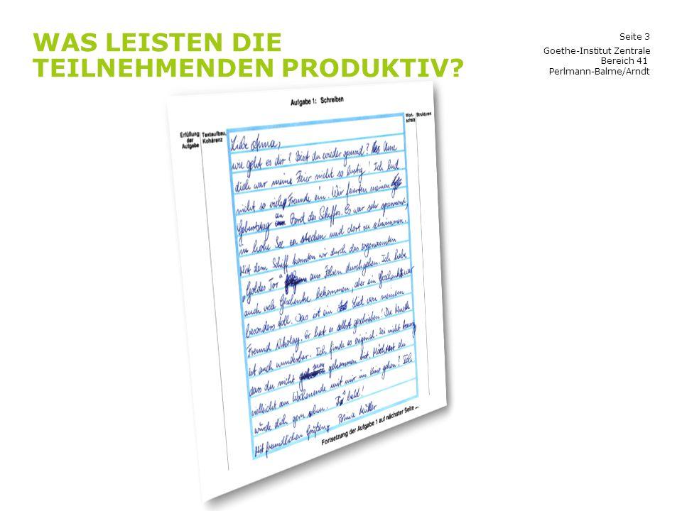 Seite 3 WAS LEISTEN DIE TEILNEHMENDEN PRODUKTIV? Goethe-Institut Zentrale Bereich 41 Perlmann-Balme/Arndt