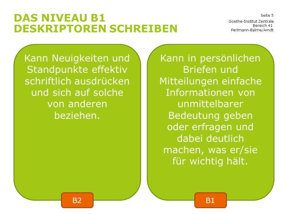 Seite 16 SCHREIBEN 2 BEWERTUNG: 35/40 Goethe-Institut Zentrale Bereich 41 Perlmann-Balme/Arndt