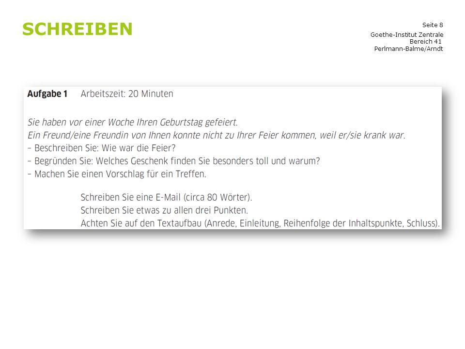 Seite 8 SCHREIBEN Goethe-Institut Zentrale Bereich 41 Perlmann-Balme/Arndt