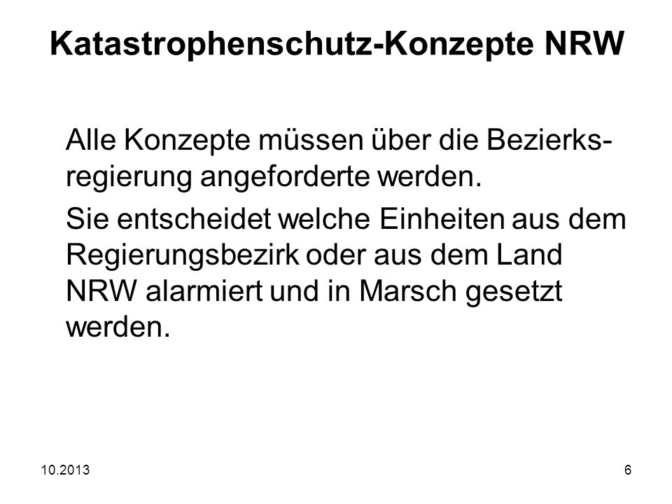 10.20136 Katastrophenschutz-Konzepte NRW Alle Konzepte müssen über die Bezierks- regierung angeforderte werden.