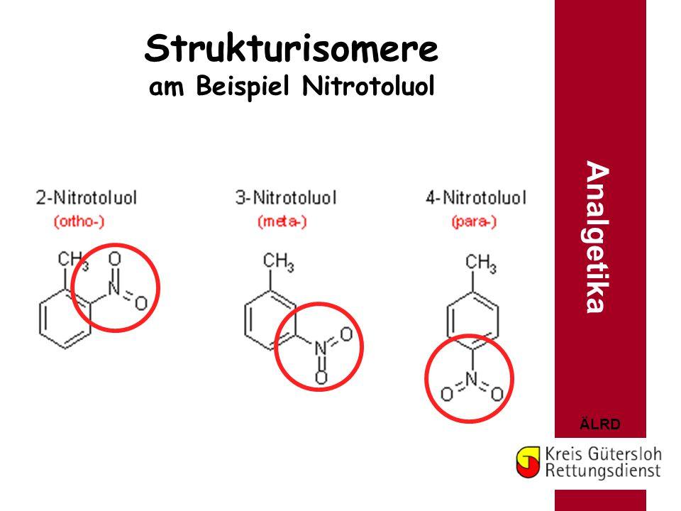 ÄLRD Strukturisomere am Beispiel Nitrotoluol Analgetika