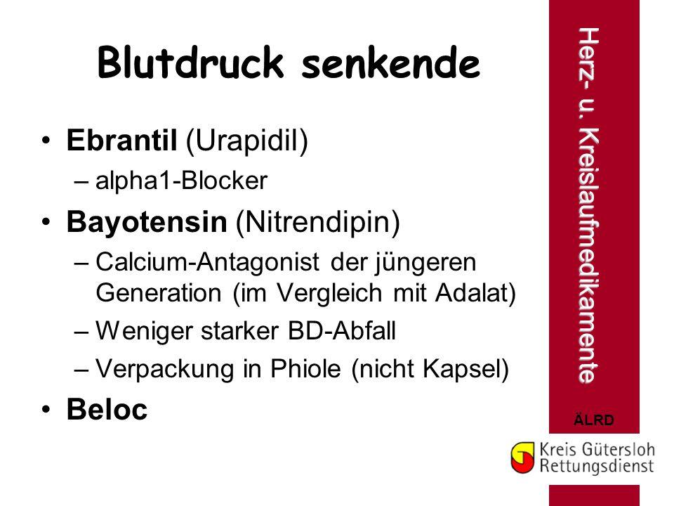 ÄLRD Blutdruck senkende Ebrantil (Urapidil) –alpha1-Blocker Bayotensin (Nitrendipin) –Calcium-Antagonist der jüngeren Generation (im Vergleich mit Ada