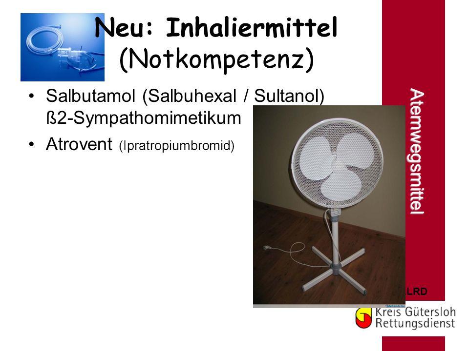 ÄLRD Neu: Inhaliermittel (Notkompetenz) Salbutamol (Salbuhexal / Sultanol) ß2-Sympathomimetikum Atrovent (Ipratropiumbromid) Atemwegsmittel