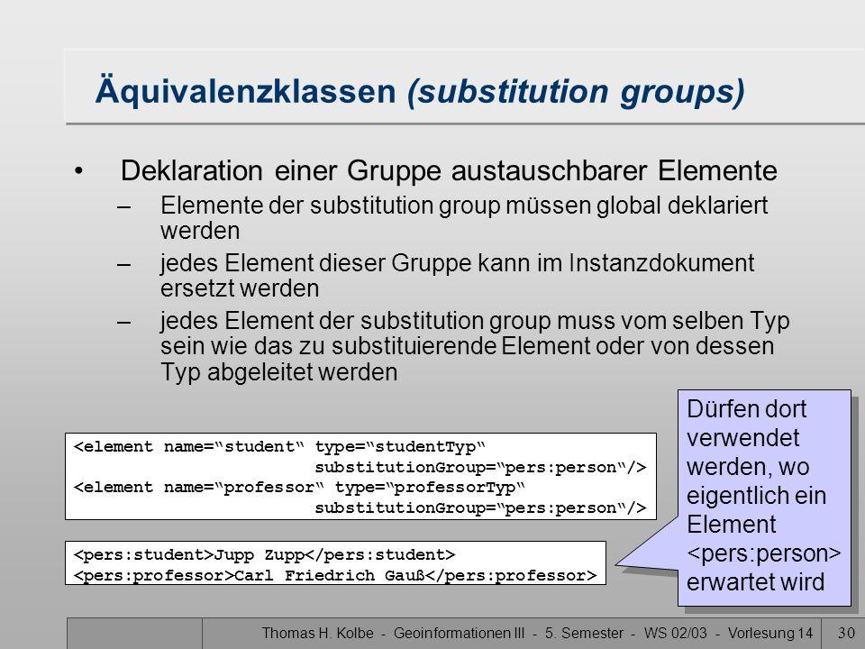 Thomas H. Kolbe - Geoinformationen III - 5. Semester - WS 02/03 - Vorlesung 14 30 Äquivalenzklassen (substitution groups) Deklaration einer Gruppe aus