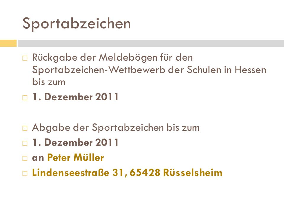 Sportabzeichen  Rückgabe der Meldebögen für den Sportabzeichen-Wettbewerb der Schulen in Hessen bis zum  1. Dezember 2011  Abgabe der Sportabzeiche