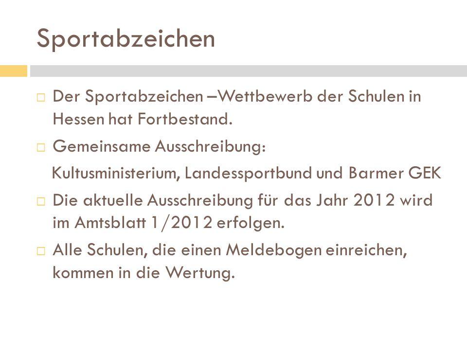 Sportabzeichen  Der Sportabzeichen –Wettbewerb der Schulen in Hessen hat Fortbestand.  Gemeinsame Ausschreibung: Kultusministerium, Landessportbund