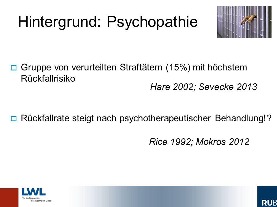   Gruppe von verurteilten Straftätern (15%) mit höchstem Rückfallrisiko   Rückfallrate steigt nach psychotherapeutischer Behandlung!.