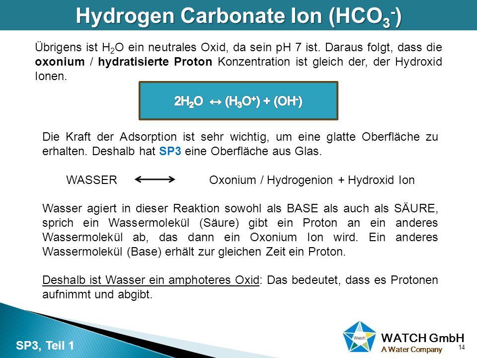 WATCH GmbH A Water Company Übrigens ist H 2 O ein neutrales Oxid, da sein pH 7 ist. Daraus folgt, dass die oxonium / hydratisierte Proton Konzentratio