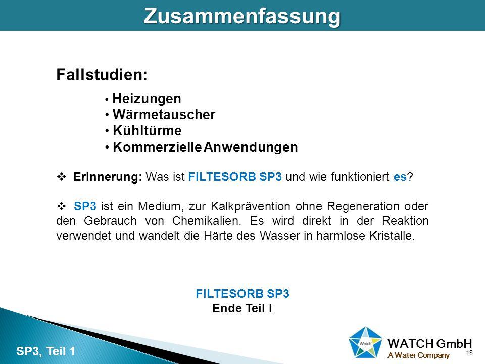 WATCH GmbH A Water Company Fallstudien: Heizungen Wärmetauscher Kühltürme Kommerzielle Anwendungen  Erinnerung: Was ist FILTESORB SP3 und wie funktio