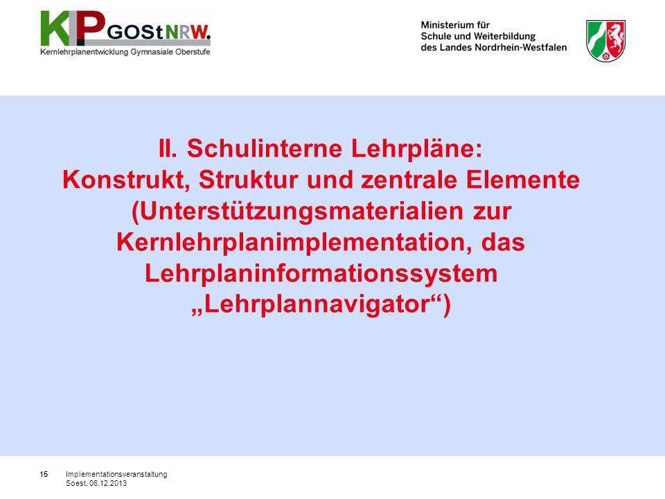 15 II. Schulinterne Lehrpläne: Konstrukt, Struktur und zentrale Elemente (Unterstützungsmaterialien zur Kernlehrplanimplementation, das Lehrplaninform
