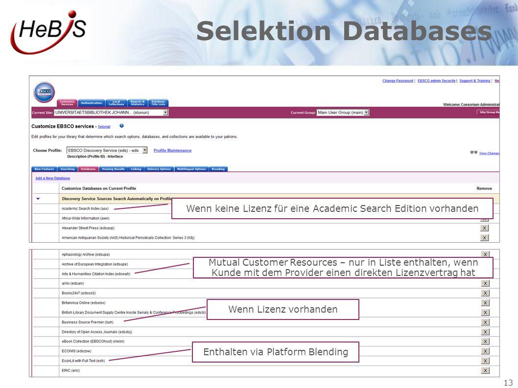 13 Selektion Databases Mutual Customer Resources – nur in Liste enthalten, wenn Kunde mit dem Provider einen direkten Lizenzvertrag hat Wenn keine Liz
