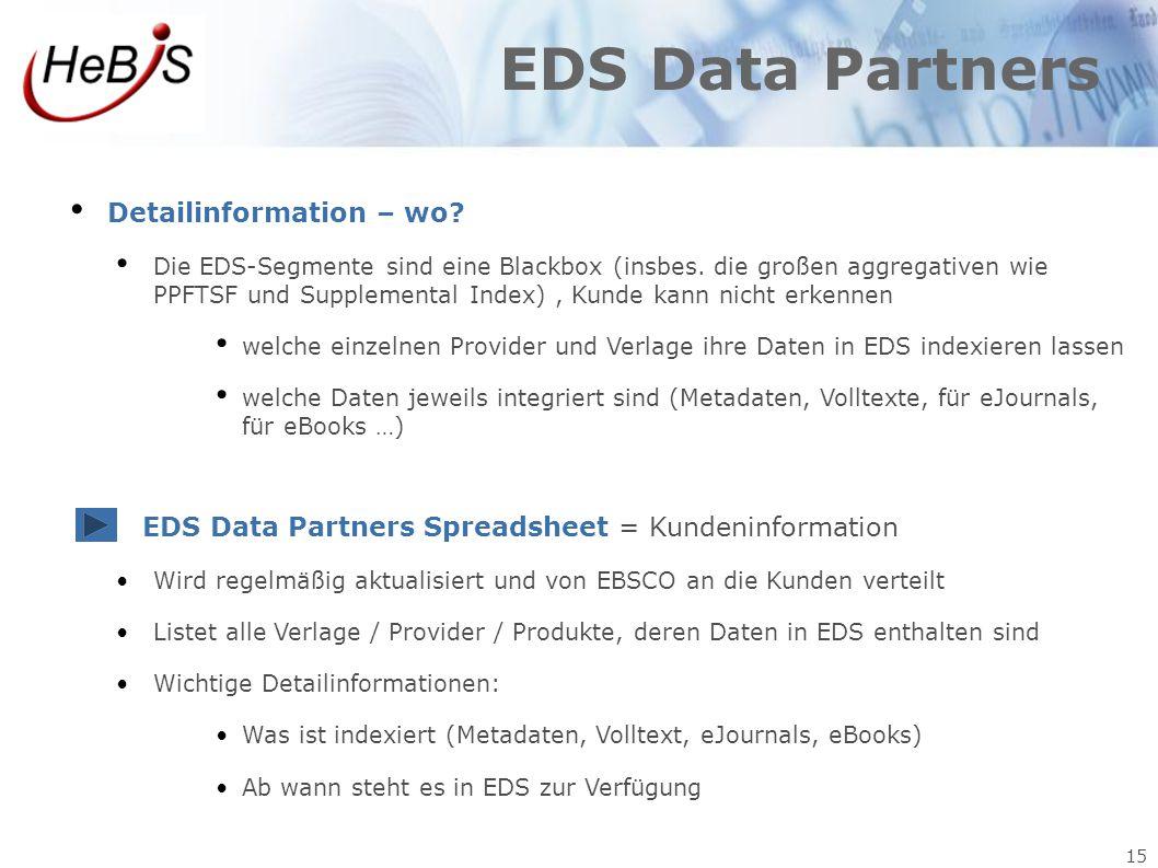 15 EDS Data Partners Detailinformation – wo? Die EDS-Segmente sind eine Blackbox (insbes. die großen aggregativen wie PPFTSF und Supplemental Index),