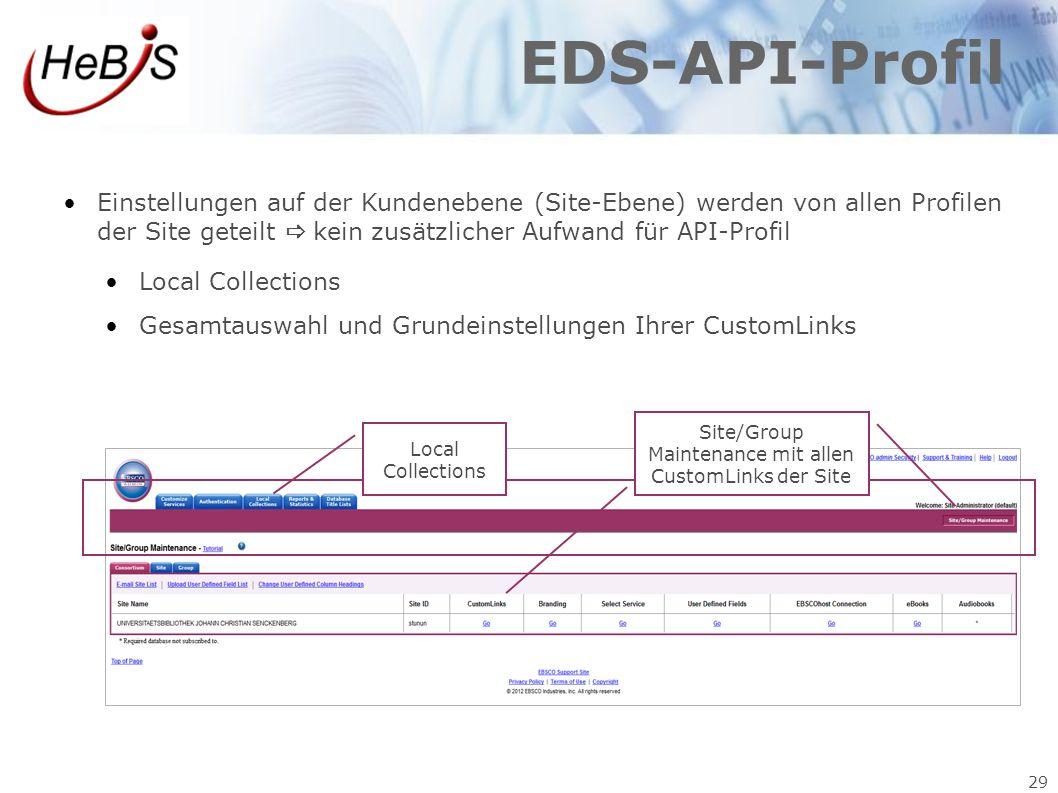 29 EDS-API-Profil Einstellungen auf der Kundenebene (Site-Ebene) werden von allen Profilen der Site geteilt  kein zusätzlicher Aufwand für API-Profil