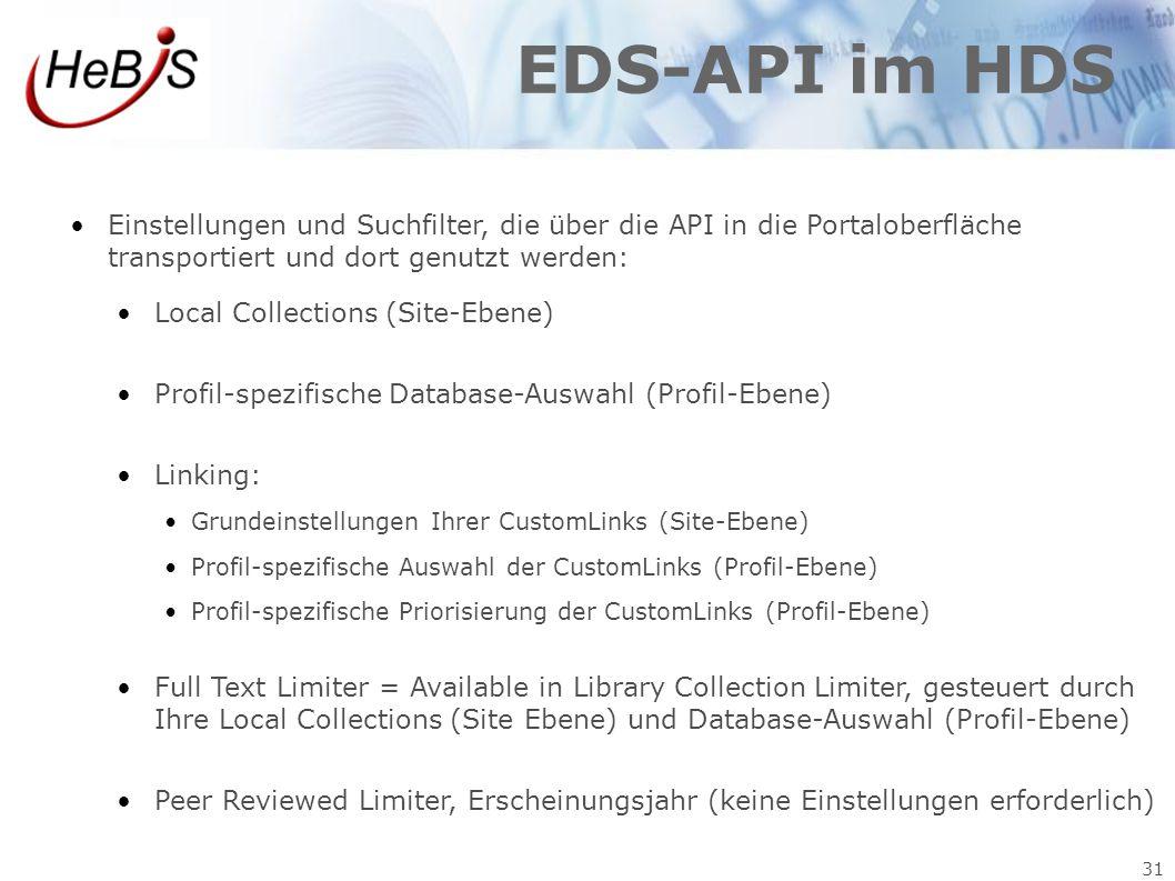 31 EDS-API im HDS Einstellungen und Suchfilter, die über die API in die Portaloberfläche transportiert und dort genutzt werden: Local Collections (Sit
