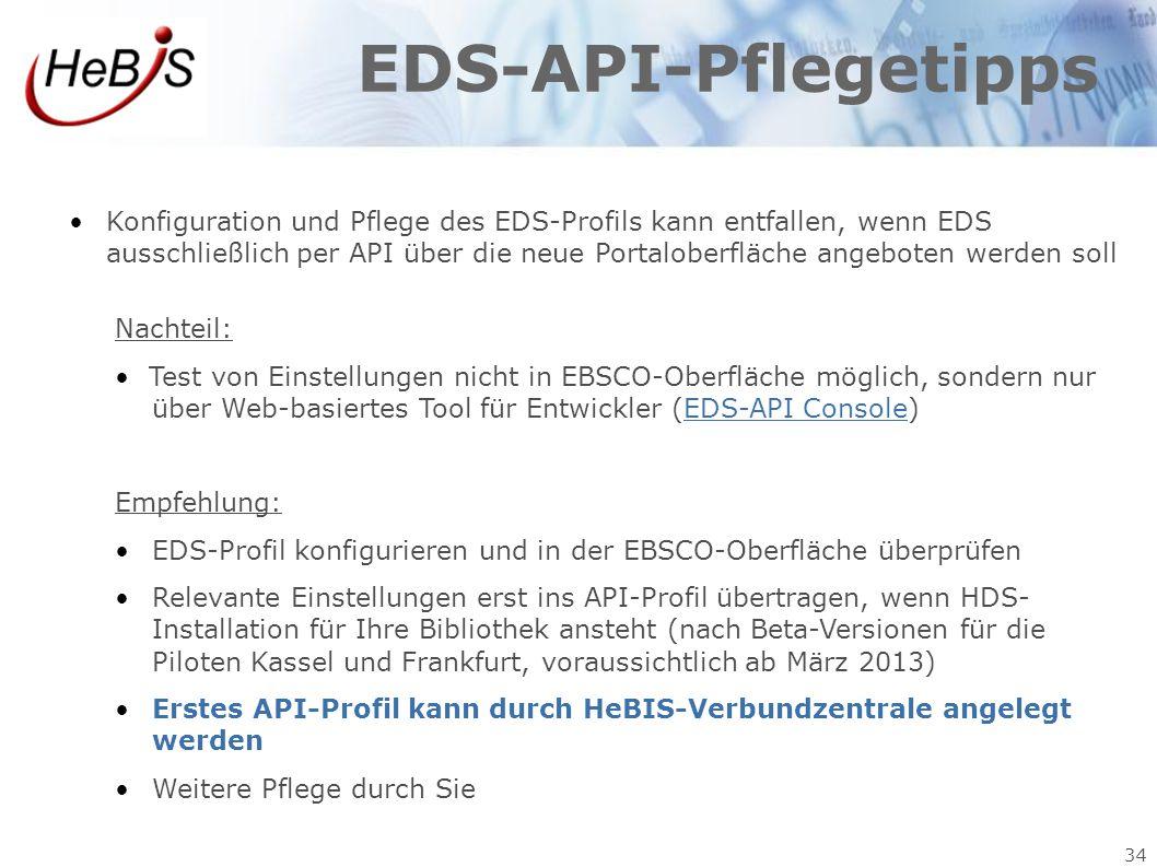 34 EDS-API-Pflegetipps Konfiguration und Pflege des EDS-Profils kann entfallen, wenn EDS ausschließlich per API über die neue Portaloberfläche angebot