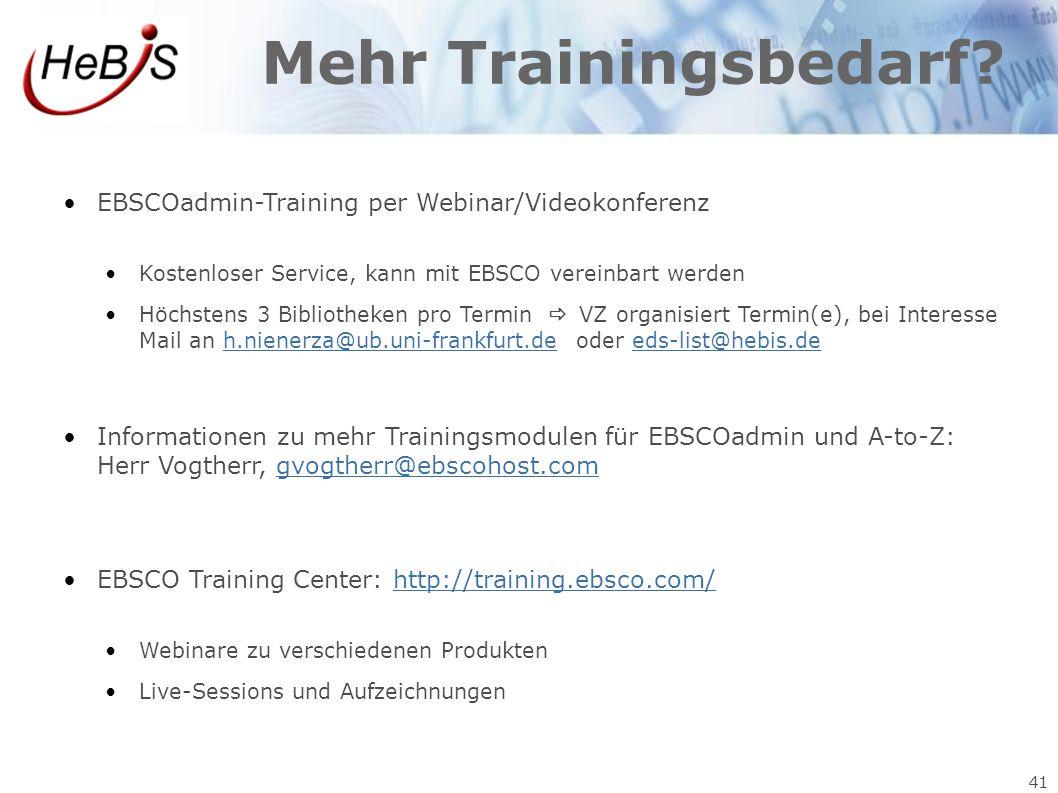 41 Mehr Trainingsbedarf? EBSCOadmin-Training per Webinar/Videokonferenz Kostenloser Service, kann mit EBSCO vereinbart werden Höchstens 3 Bibliotheken