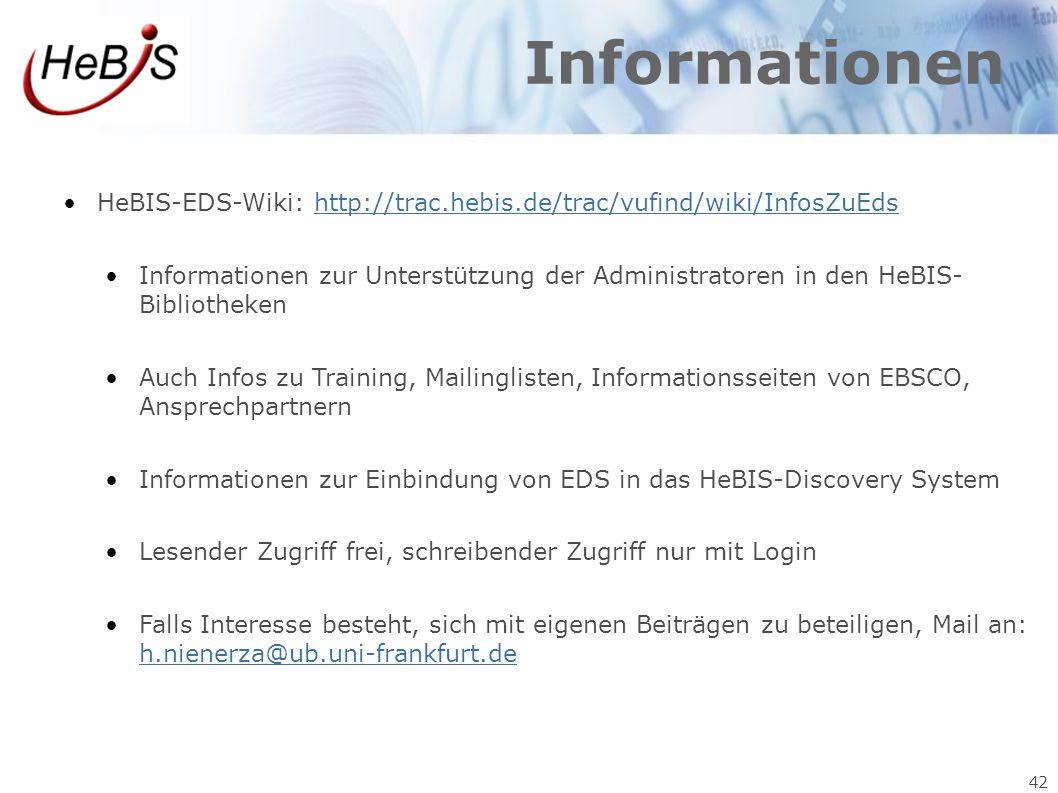 42 Informationen HeBIS-EDS-Wiki: http://trac.hebis.de/trac/vufind/wiki/InfosZuEdshttp://trac.hebis.de/trac/vufind/wiki/InfosZuEds Informationen zur Un