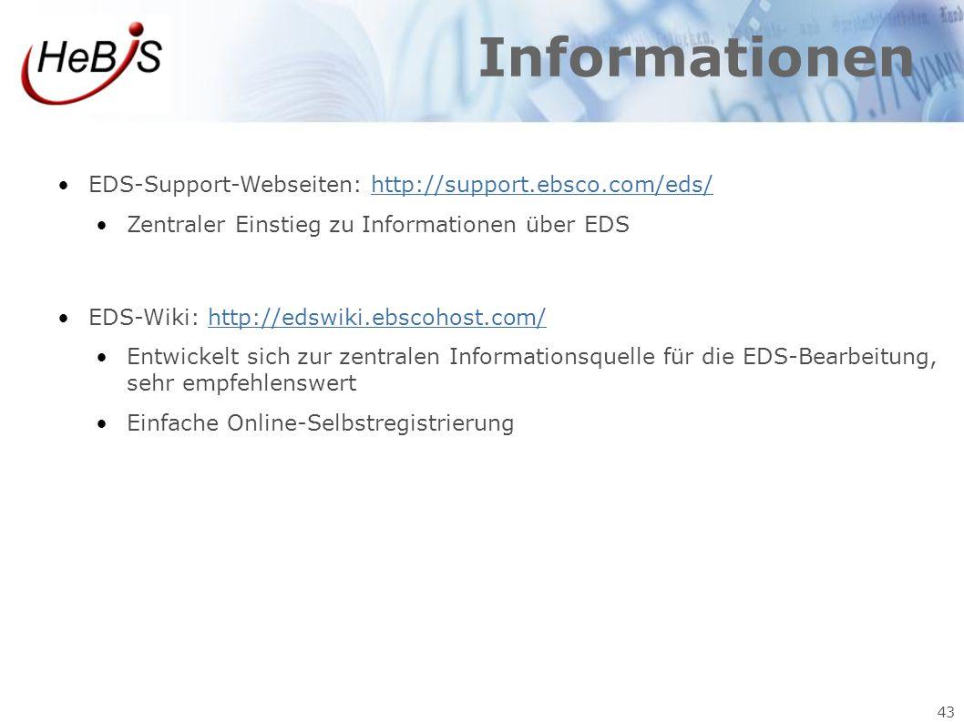 43 Informationen EDS-Support-Webseiten: http://support.ebsco.com/eds/http://support.ebsco.com/eds/ Zentraler Einstieg zu Informationen über EDS EDS-Wi