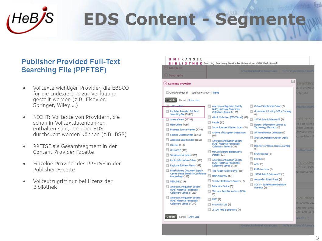 5 EDS Content - Segmente Publisher Provided Full-Text Searching File (PPFTSF) Volltexte wichtiger Provider, die EBSCO für die Indexierung zur Verfügun