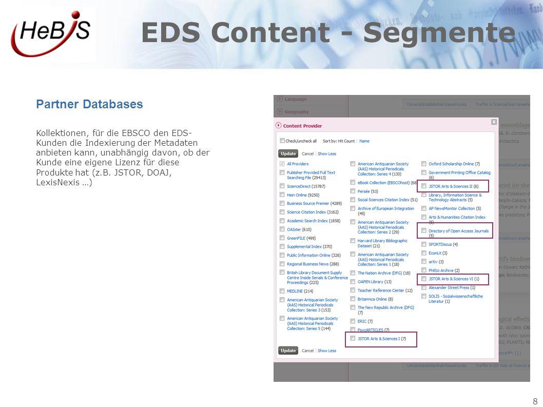 8 EDS Content - Segmente Partner Databases Kollektionen, für die EBSCO den EDS- Kunden die Indexierung der Metadaten anbieten kann, unabhängig davon,