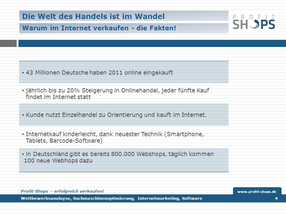43 Millionen Deutsche haben 2011 online eingekauft jährlich bis zu 20% Steigerung in Onlinehandel, jeder fünfte Kauf findet im Internet statt Kunde nutzt Einzelhandel zu Orientierung und kauft im Internet.