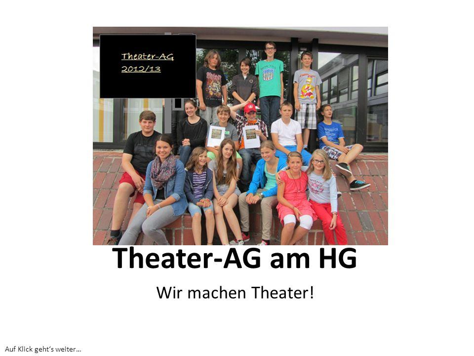 Theater-AG am HG Wir machen Theater. Hier kommt ein aktuelles Gruppenfoto hin.