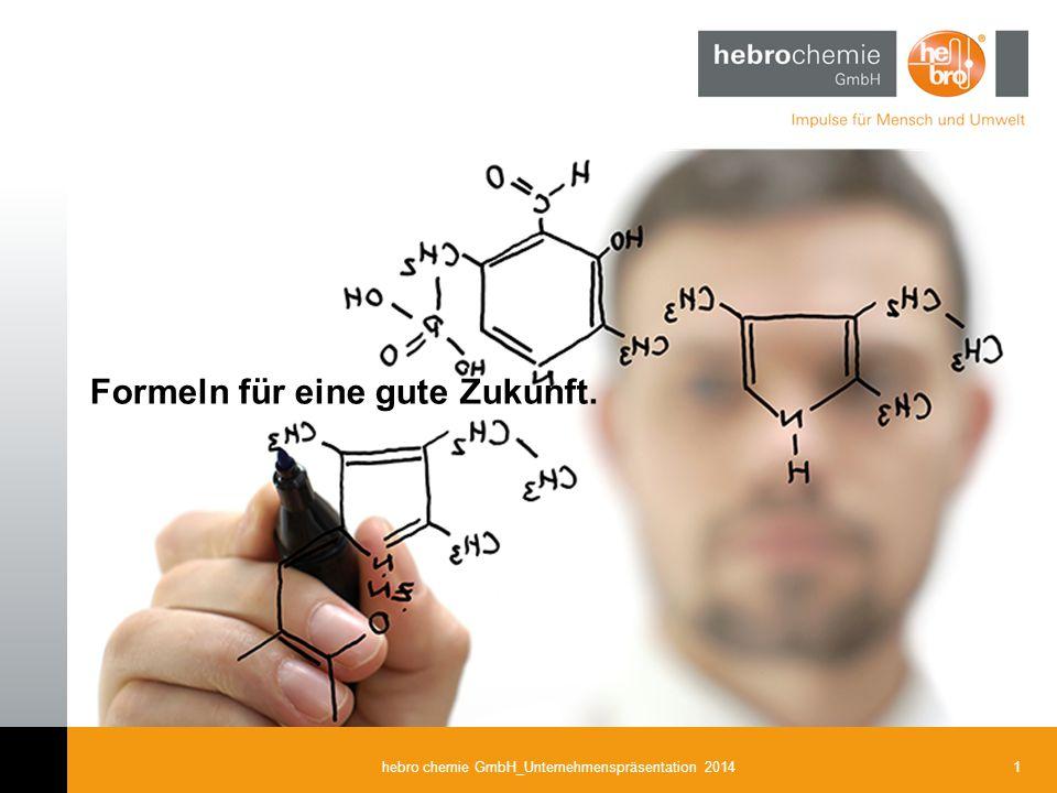 1hebro chemie GmbH_Unternehmenspräsentation 2014 Formeln für eine gute Zukunft.