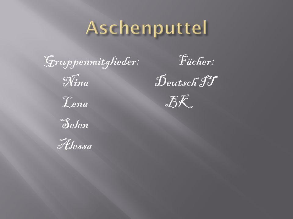 Gruppenmitglieder: Fächer: Nina Deutsch IT Lena BK Selen Alessa