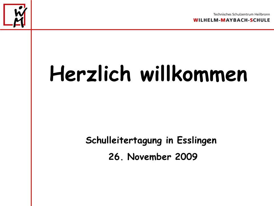 Herzlich willkommen Schulleitertagung in Esslingen 26. November 2009