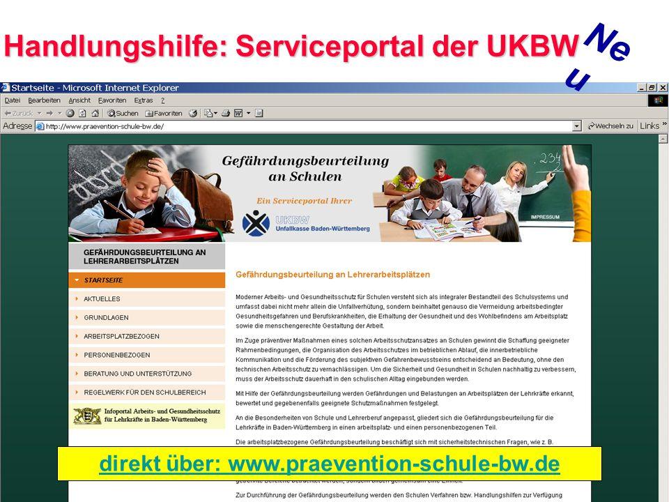 direkt über: www.praevention-schule-bw.de Handlungshilfe: Serviceportal der UKBW Ne u