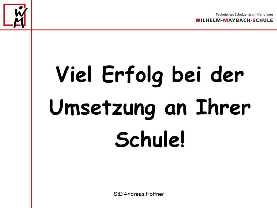 StD Andreas Hoffner Viel Erfolg bei der Umsetzung an Ihrer Schule!