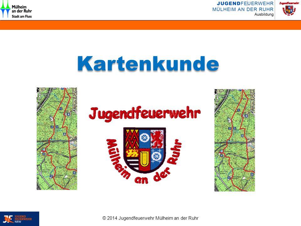 © 2014 Jugendfeuerwehr Mülheim an der Ruhr Kartenkunde