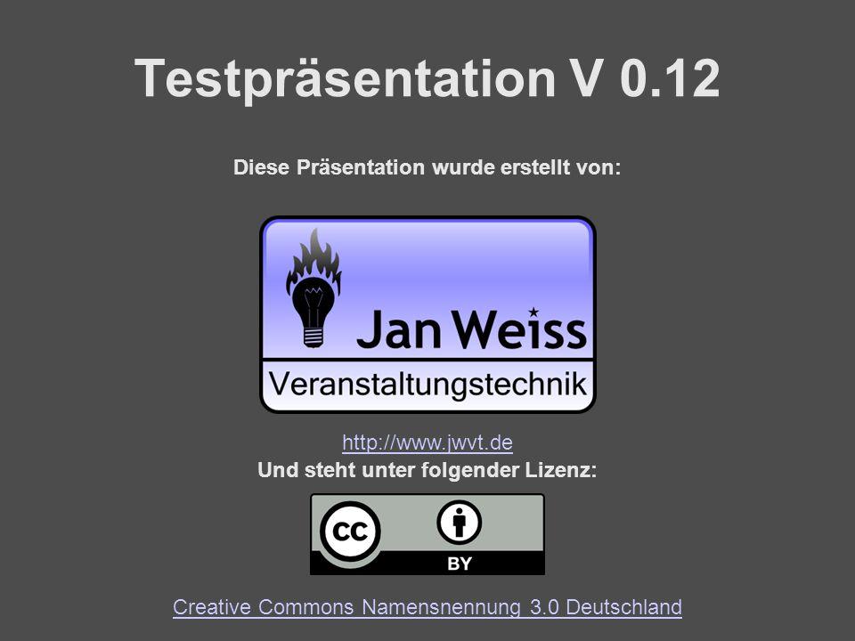 http://www.jwvt.de Diese Präsentation wurde erstellt von: Und steht unter folgender Lizenz: Creative Commons Namensnennung 3.0 Deutschland