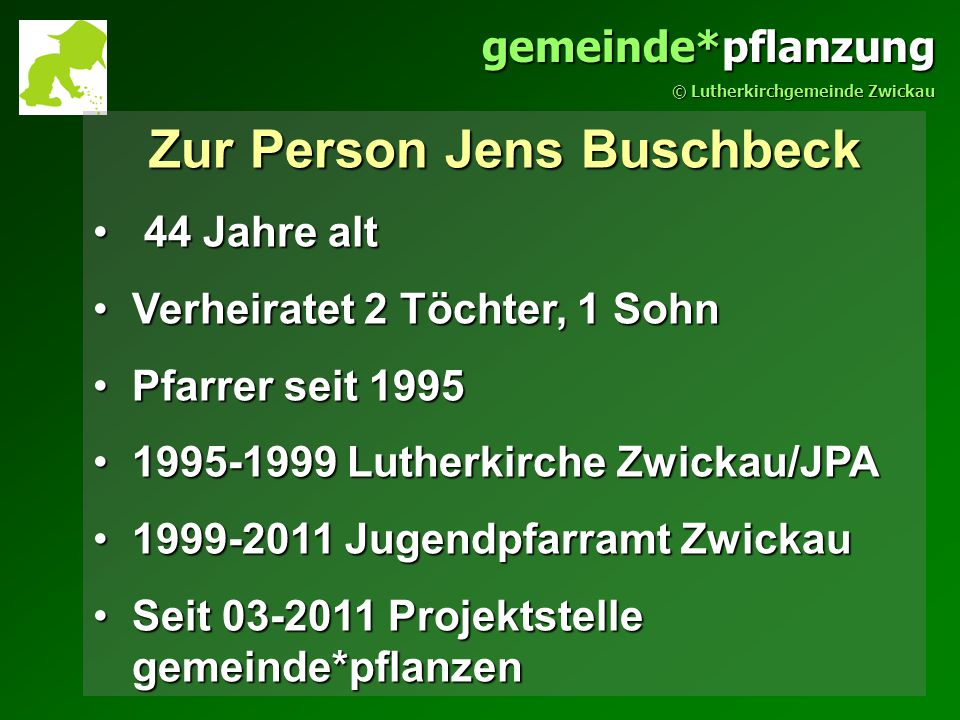 gemeinde*pflanzung © Lutherkirchgemeinde Zwickau Jugendarbeit- Mit oder ohne Pfarrer?
