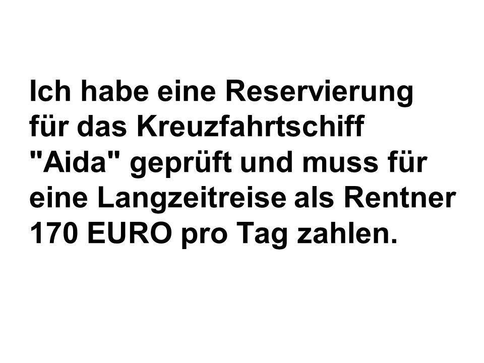 Die durchschnittlichen Kosten für ein Altersheim betragen 250 EURO pro Tag !
