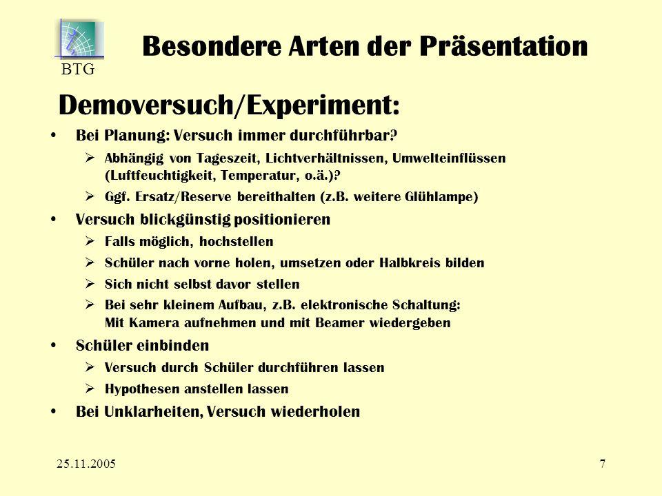 BTG 25.11.20057 Demoversuch/Experiment: Bei Planung: Versuch immer durchführbar.