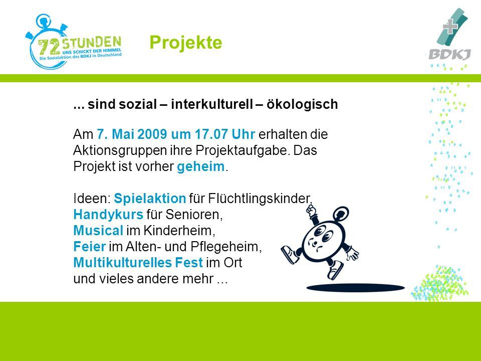 ... sind sozial – interkulturell – ökologisch Am 7. Mai 2009 um 17.07 Uhr erhalten die Aktionsgruppen ihre Projektaufgabe. Das Projekt ist vorher gehe